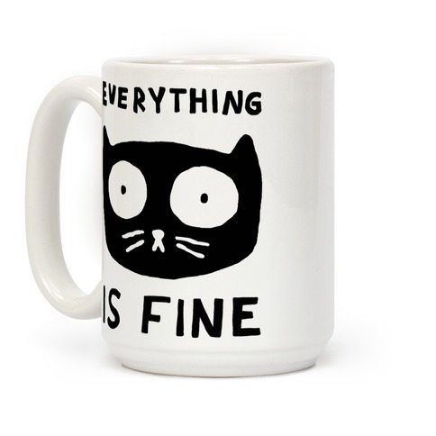 Everything Is Fine (Cat) Coffee Mug