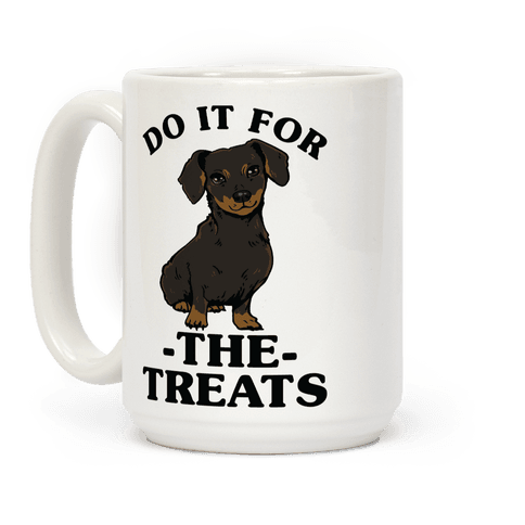 Do It For The Treats Dachshund Coffee Mug