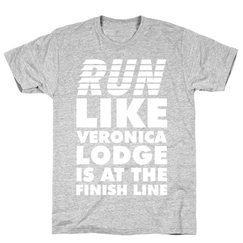 Run Like Veronica is at the Finish Line T-Shirt