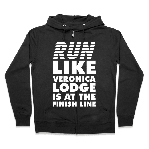 Run Like Veronica is at the Finish Line Zip Hoodie
