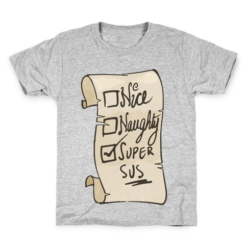 Nice, Naughty, or Super Sus Kids T-Shirt