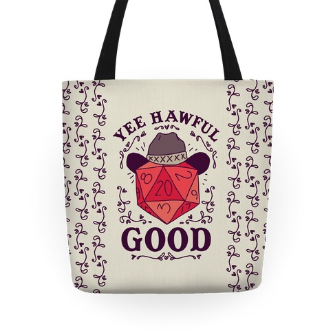 Yee Hawful Good  Tote