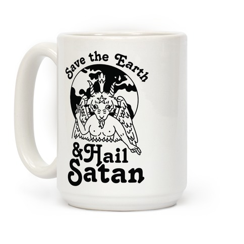 Save The Earth & Hail Satan Coffee Mug