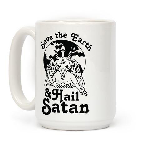 Save The Earth & Hail Satan Coffee Mug