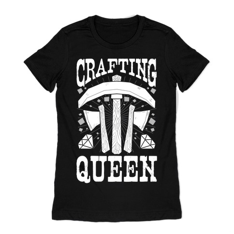 Crafting Queen Womens T-Shirt