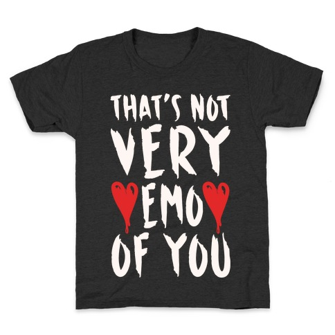 That's Not Very Emo of You White Print Kids T-Shirt