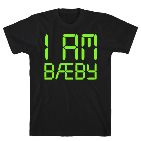 I Am BAEBY Parody T-Shirt