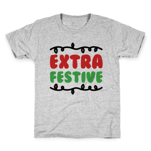 Extra Festive  Kids T-Shirt