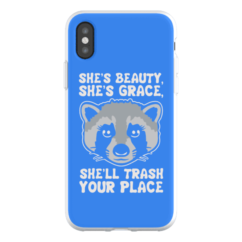She's Beauty She's Grace She'll Trash Your Place Phone Flexi-Case