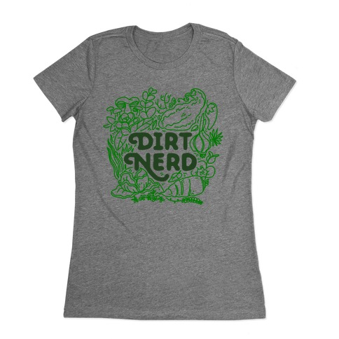 Dirt Nerd Womens T-Shirt