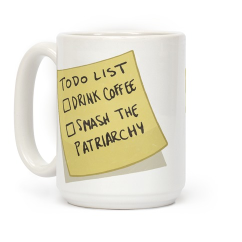 Todo: Drink Coffee, Smash Patriarchy Coffee Mug