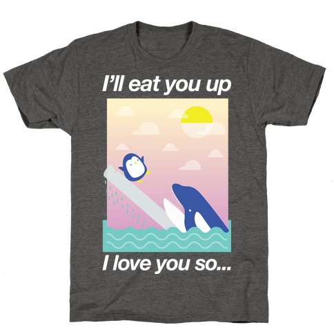 I Love You So T-Shirt
