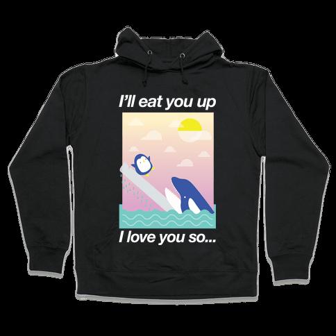 I Love You So Hooded Sweatshirt