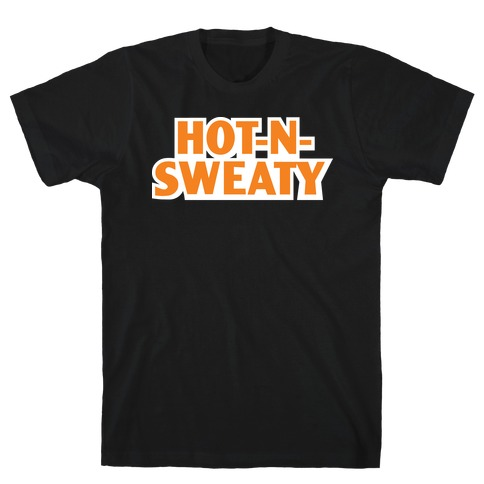 Hot-N-Sweaty Parody T-Shirt