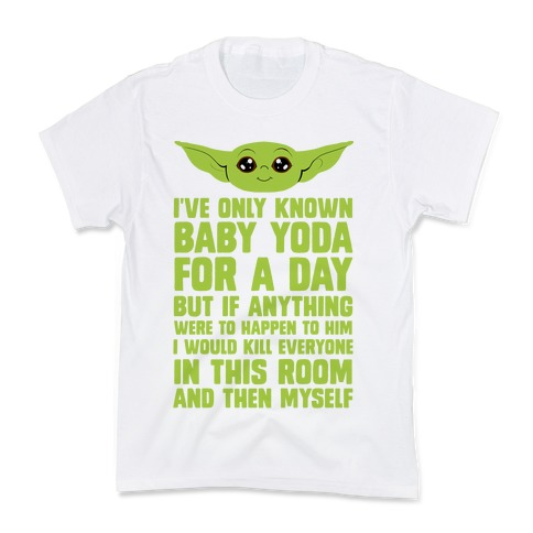 If Anything Bad Happened To Baby Yoda... Kids T-Shirt