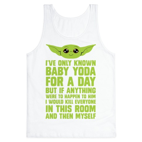 If Anything Bad Happened To Baby Yoda... Tank Top