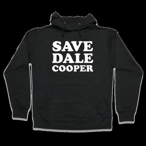Save Dale Cooper Hooded Sweatshirt