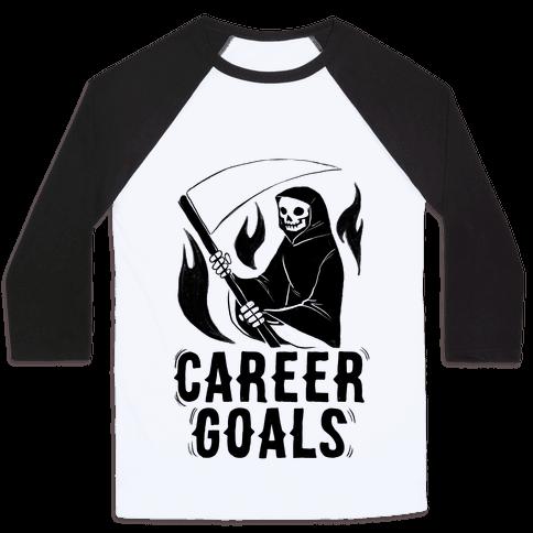 Career Goals - Grim Reaper Baseball Tee