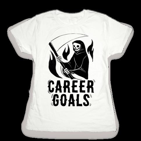 Career Goals - Grim Reaper Womens T-Shirt