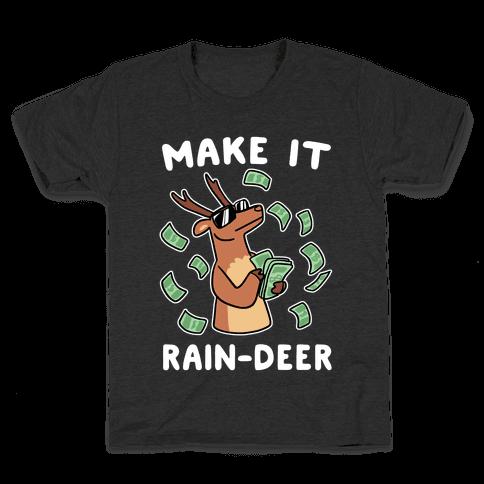 Make It Rain-deer Kids T-Shirt