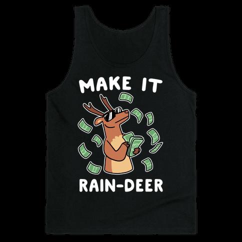 Make It Rain-deer Tank Top