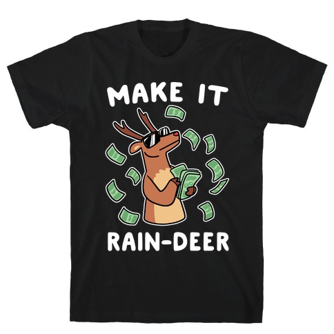 Make It Rain-deer Mens T-Shirt