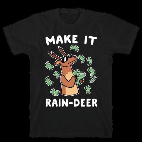 Make It Rain-deer Mens T-Shirt