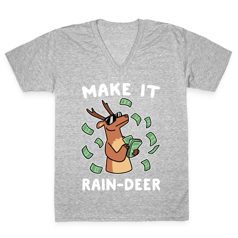 Make It Rain-deer V-Neck Tee Shirt