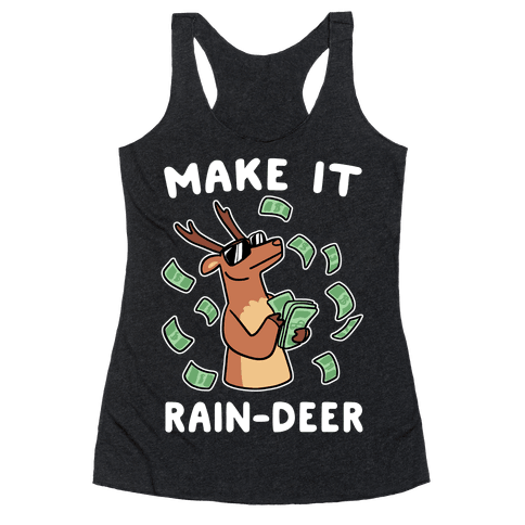 Make It Rain-deer Racerback Tank Top