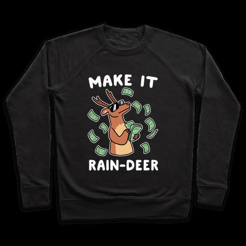 Make It Rain-deer Pullover