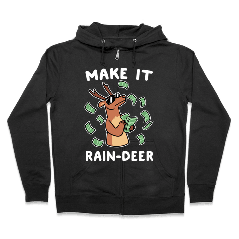 Make It Rain-deer Zip Hoodie