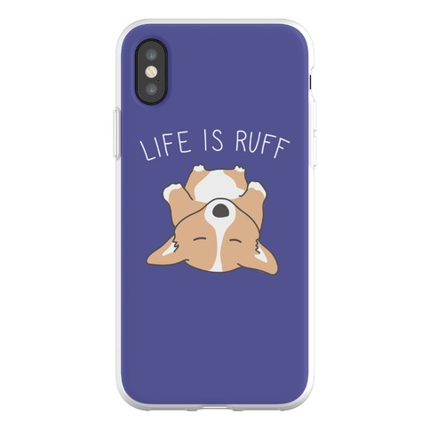 Life Is Ruff Corgi Phone Flexi-Case