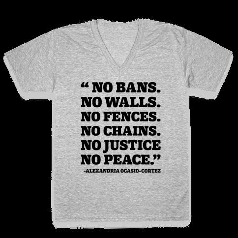 No Bans No Walls No Fences No Justice No Peace Quote Alexandria Ocasio Cortez V-Neck Tee Shirt