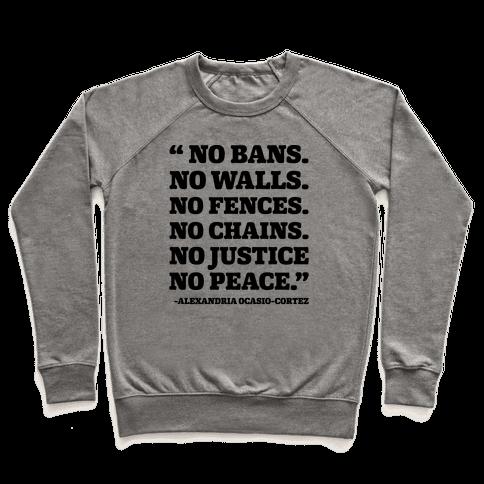 No Bans No Walls No Fences No Justice No Peace Quote Alexandria Ocasio Cortez Pullover