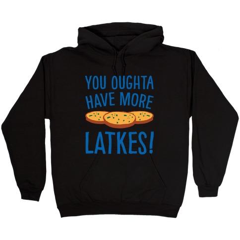 You Oughta Have More Latkes White Print Hooded Sweatshirt