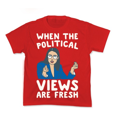 When The Political Views Are Fresh AOC Parody White Print Kids T-Shirt