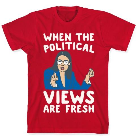 When The Political Views Are Fresh AOC Parody White Print T-Shirt