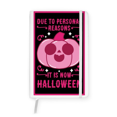 Due To Personal Reasons It Is Now Halloween Pumpkin (Pink) Notebook
