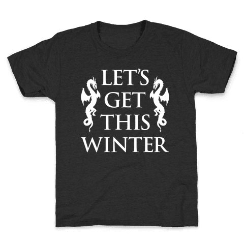Let's Get This Winter Kids T-Shirt