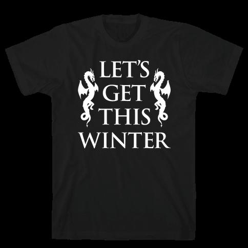 Let's Get This Winter Mens/Unisex T-Shirt