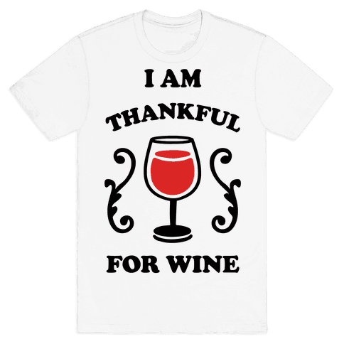 I Am Thankful For Wine Mens T-Shirt