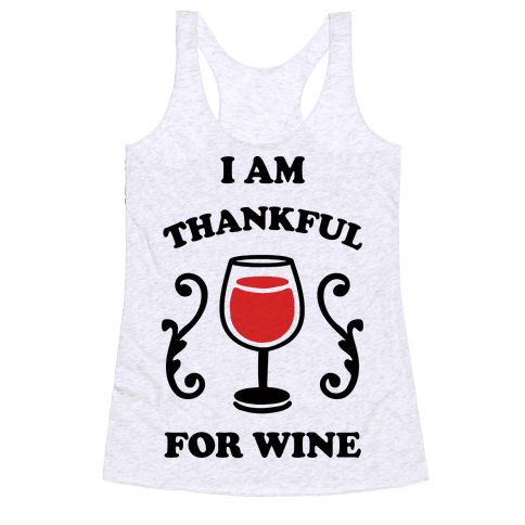 I Am Thankful For Wine Racerback Tank Top
