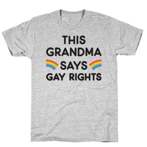 This Grandma Says Gay Rights T-Shirt