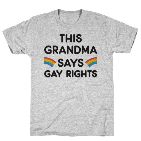 This Grandma Says Gay Rights T-Shirt