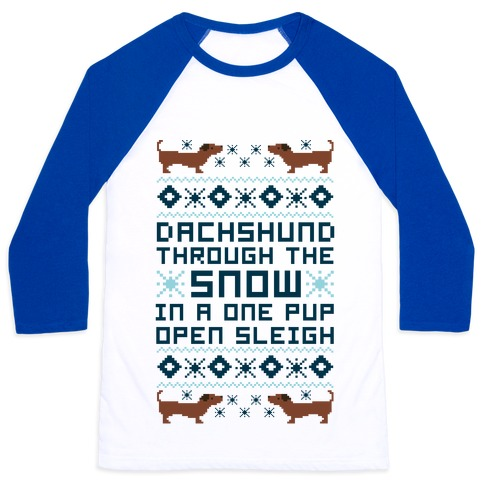 Dachshund Through The Snow In a One Pup Open Sleigh Baseball Tee