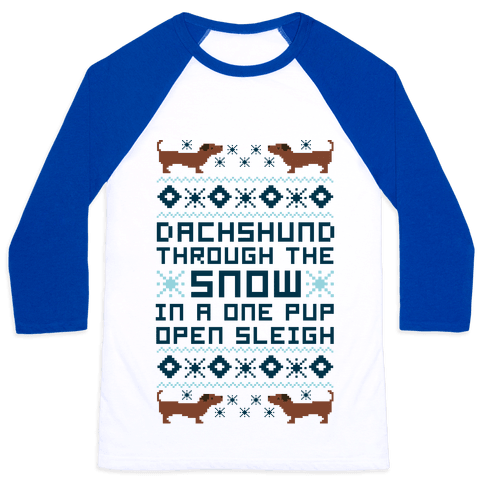Dachshund Through The Snow In a One Pup Open Sleigh Baseball Tee