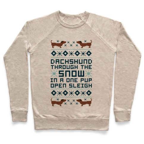 Dachshund Through The Snow In a One Pup Open Sleigh Pullover