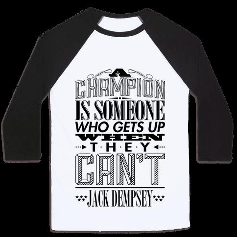 """""""A Champion..."""" - Jack Dempsey Baseball Tee"""