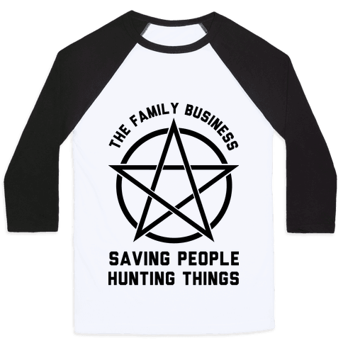 Saving People Hunting Things the Family Business  Baseball Tee