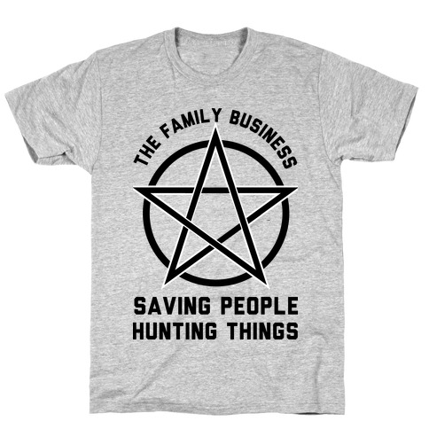 Saving People Hunting Things The Family Business T Shirt Lookhuman